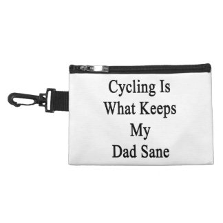 Cycling Is What Keeps My Dad Sane Accessory Bags