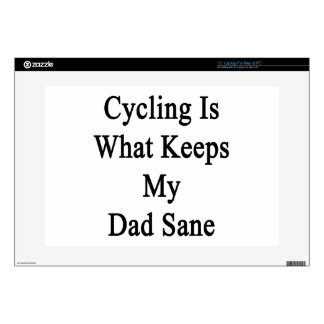 Cycling Is What Keeps My Dad Sane Laptop Skin