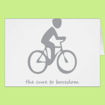 Cycling.......the cure to boredom card