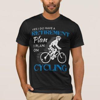 Cyclist Retirement Plan Cycling Bicycle Bike Ride T-Shirt