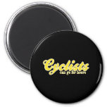 Cyclists Can Go For Hours 2 Inch Round Magnet