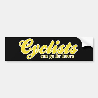 Cyclists Can Go For Hours Bumper Sticker