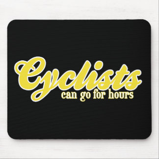 Cyclists Can Go For Hours Mouse Pad