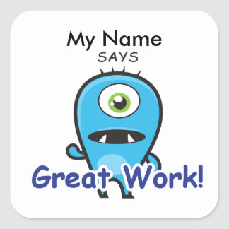 Cyclops Monster - Great Work! Square Sticker