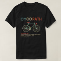 Cycopath Funny Cycling for Cyclists and Bikers T-Shirt