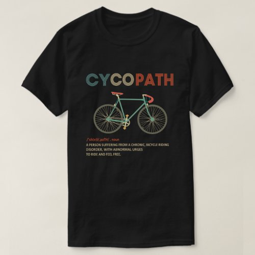 Cycopath Funny Cycling for Cyclists and Bikers T_Shirt