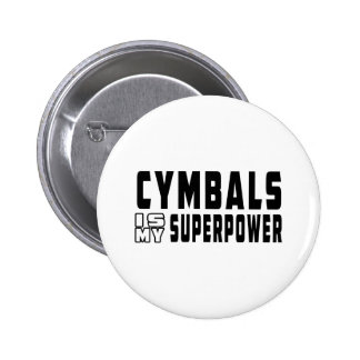 Cymbals Is My Superpower Button