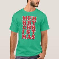 Cynical MEH-RRY-CHR-IST-MAS T-Shirt