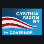 "CYNTHIA NIXON for NY Lawn Sign<br><div class=""desc"">Nixon for Governor 2018</div>"
