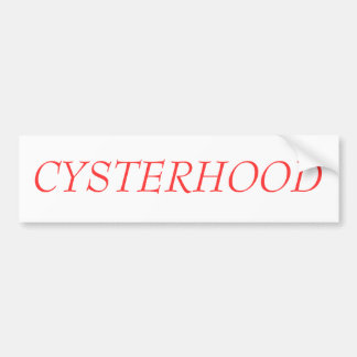 CYSTERHOOD BUMPER STICKER
