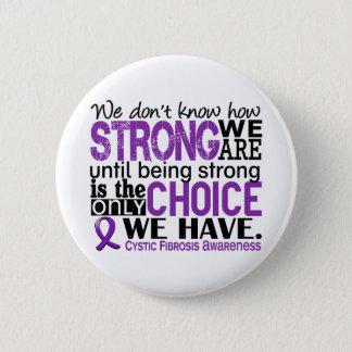Cystic Fibrosis How Strong We Are Pinback Button