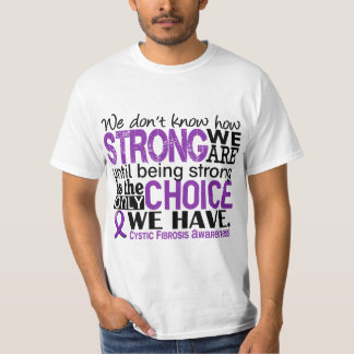 Cystic Fibrosis How Strong We Are T-Shirt