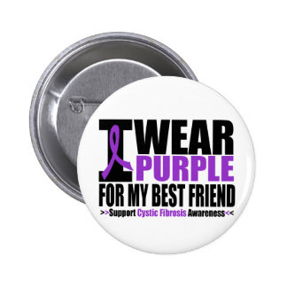 Cystic Fibrosis I Wear Purple For My Best Friend Button