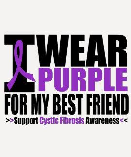 Cystic Fibrosis I Wear Purple For My Best Friend T Shirt