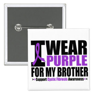Cystic Fibrosis I Wear Purple For My Brother Pinback Button