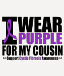 Cystic Fibrosis I Wear Purple For My Cousin Shirt