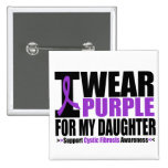 Cystic Fibrosis I Wear Purple For My Daughter 2 Inch Square Button