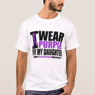 Cystic Fibrosis I Wear Purple For My Daughter T-Shirt