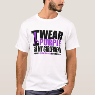 Cystic Fibrosis I Wear Purple For My Girlfriend T-Shirt