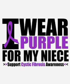 Cystic Fibrosis I Wear Purple For My Niece T Shirt