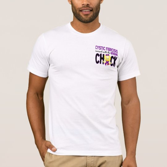 Cystic Fibrosis Messed With The Wrong Chick T-Shirt