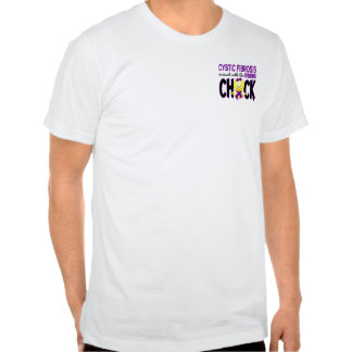 Cystic Fibrosis Messed With The Wrong Chick T-shirts
