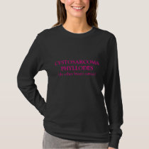 CYSTOSARCOMA PHYLLODES, (the other breast cancer) T-Shirt