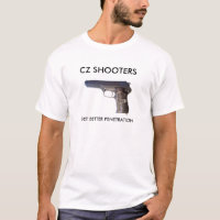 CZ52, CZ SHOOTERS, GET BETTER PENETRATION T-Shirt