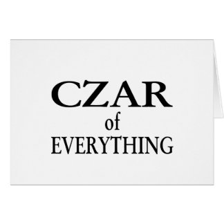 Czar of Everything Greeting Card