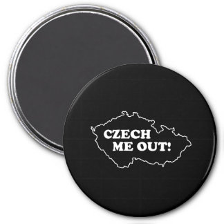 Czech Me Out! 3 Inch Round Magnet