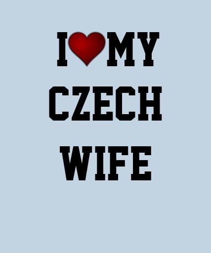 CZECH REPUBLIC: I LOVE MY CZECH WIFE TSHIRT