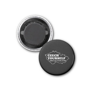 Czech Yourself Before You Wreck Yo'self 1 Inch Round Magnet