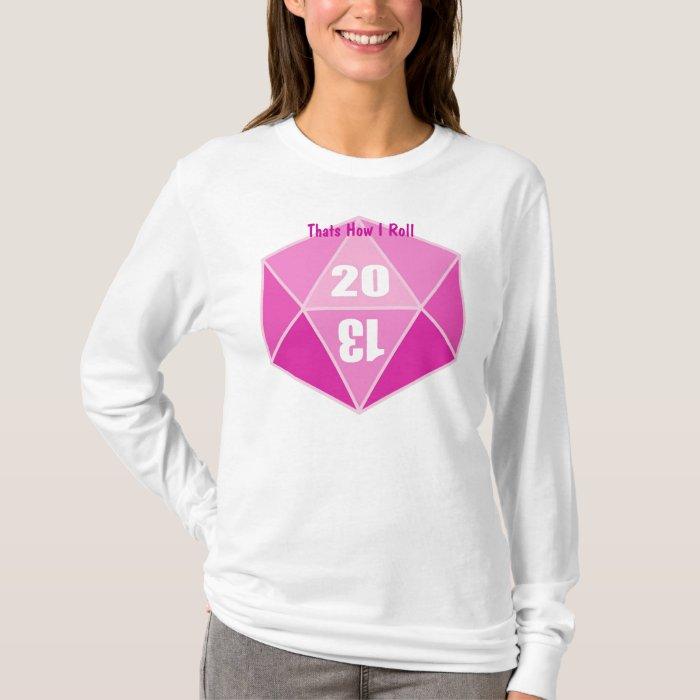 D20, Thats How I Roll T-Shirt