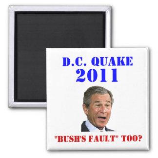 D.C. Quake: Bush's Fault Too? 2 Inch Square Magnet