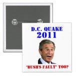 D.C. Quake: Bush's Fault Too? Pinback Buttons
