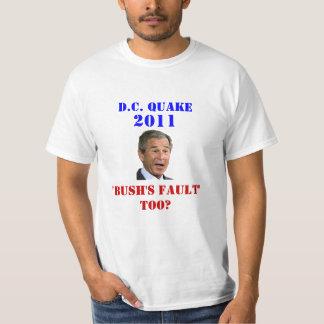 D.C. Quake: Bush's Fault Too? T-Shirt