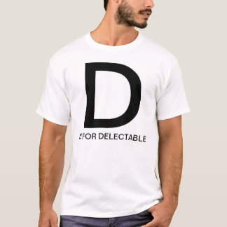 D is for Delectable T-Shirt