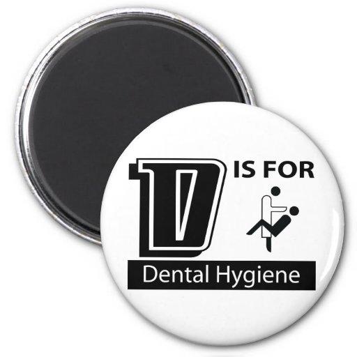 D Is For Dental Hygiene Fridge Magnet