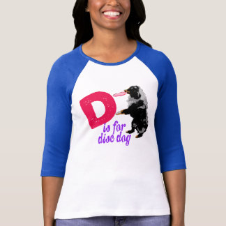 D is for Disc Dog -Womens T-Shirt