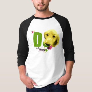 D is for Dog T-Shirt