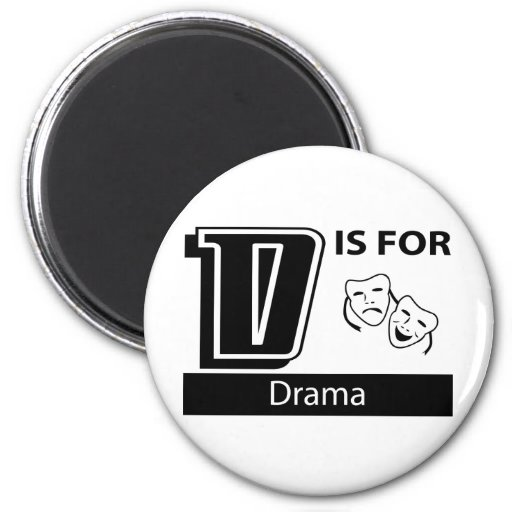 D Is For Drama 2 Inch Round Magnet