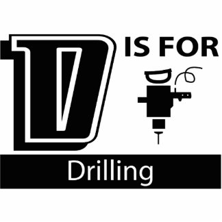 D Is For Drilling Photo Sculpture Ornament