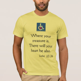 D/R - Book of Luke 12:34 Quote T-Shirt