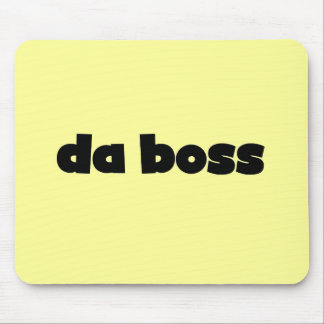 Da Boss Tshirts and Gifts Mousepads
