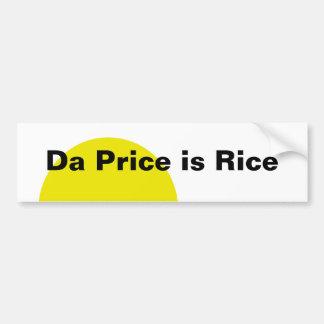 Da Price is Rice Car Bumper Sticker