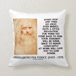 da Vinci Have A Little Relaxation Judgment Surer Throw Pillow