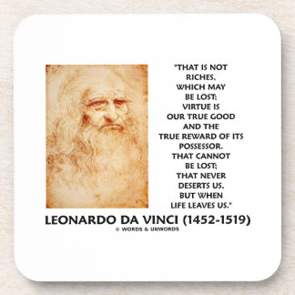 da Vinci Not Riches Lost Virtue Is Our True Good Drink Coaster
