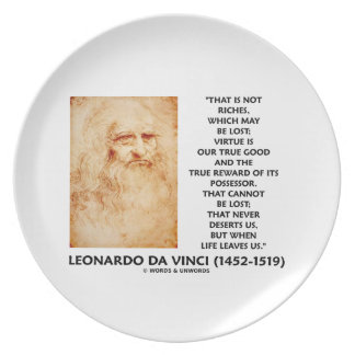 da Vinci Not Riches Lost Virtue Is Our True Good Plate