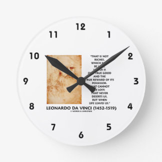 da Vinci Not Riches Lost Virtue Is Our True Good Round Clock