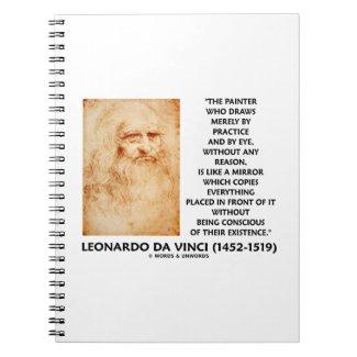 da Vinci Painter Practice Eye Reason Mirror Quote Spiral Notebook